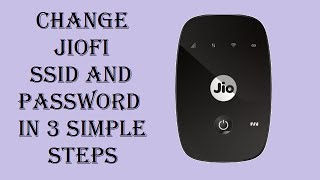 Change JioFi SSID and Password in 3 Simple Steps