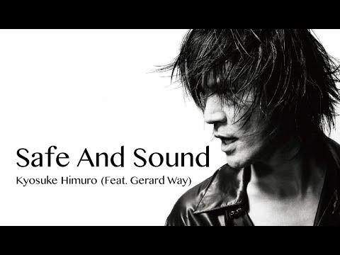 "Kyosuke Himuro (Feat. Gerard Way) ""Safe And Sound"" Lyrics"