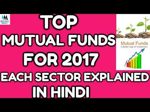 Top Mutal Funds For 2017. Each Sector Explained In Hindi