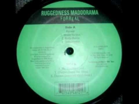 Ruggedness Madd Drama - Forreal (Street Mix)
