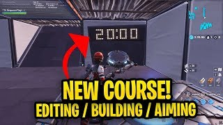 Fortnite: New Best PC & Console Warm up Course (Practice Editing + Building + Aiming)