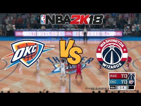NBA 2K18 - Oklahoma City Thunder vs. Washington Wizards - OT! -  Full Gameplay