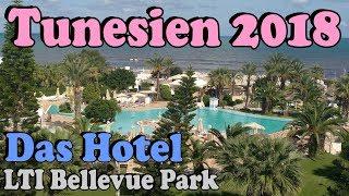 Tunesien Urlaub 2018 2/3 - LTI Bellevue Park Hotel in Port El Kantaoui, Sousse-Nord (incl. Roomtour)