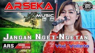 Download Mp3 Jangan Ngetngetan - Vivi Volleta Arseka Music - Hvs Sragen Crew 1 - Ars Audio So