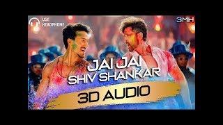 3D Audio | Jai Jai ShivShankar- Full Song | War | Hrithik Roshan | Tiger Shroff | Vishal & Shekhar