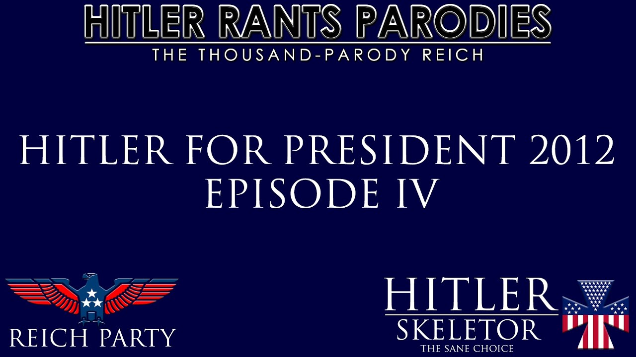 Hitler for President 2012: Episode IV