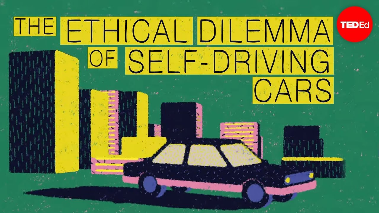 The ethical dilemma of self-driving cars - Patrick Lin | TED-Ed