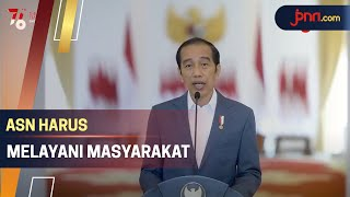 Jokowi: ASN Bukan Pejabat yang Meminta Dilayani