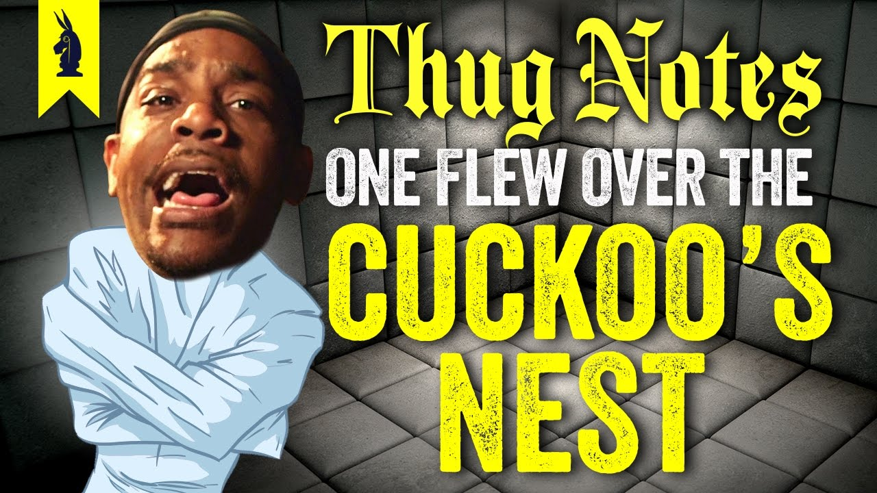 one flew over the cuckoo s nest thug notes summary analysis  thug notes classic literature original gangster s6 • e2