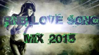 ♥ New RnB Love Songs 2015 Part 2# ♥