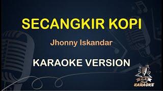 Secangkir Kopi Karaoke Jhonny Iskandar ( Karaoke Dangdut Koplo )