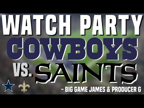 Dallas Cowboys Vs New Orleans Saints Live Watch Party   NFL Week 4   Big Game James & Producer G