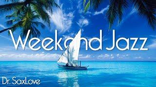 Smooth Jazz Weekend Music • Smooth Jazz Saxophone Instrumental Music for Enjoying Your Weekend!