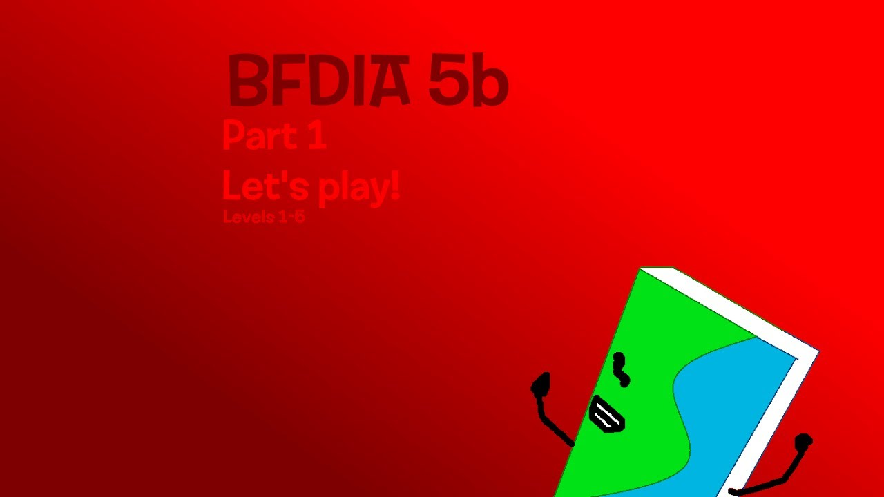Let's Play BFDIA 5b Part 1 (Levels 1-5) (40 Subscriber