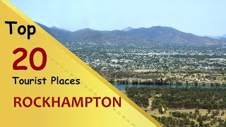 """ROCKHAMPTON"" Top 20 Tourist Places 