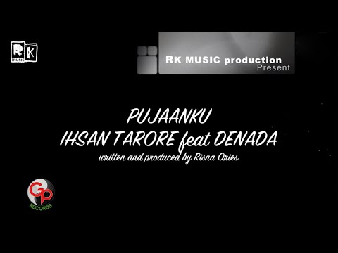 Ihsan Tarore & Denada - Pujaanku ( Lyric)
