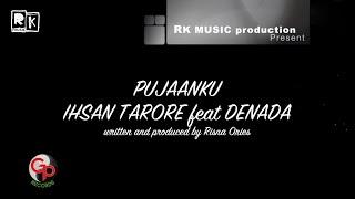 Ihsan Tarore & Denada - Pujaanku   Lyric