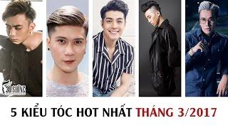 5 Kiểu tóc HOT nhất Tháng 3/2017 | Soobin Hoàng Sơn - Vanh Leg - Noo Phước Thịnh - Karik - Lou Hoàng