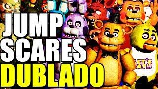 TODOS OS JUMPSCARES DUBLADOS - FNAF ULTIMATE CUSTOM NIGHT