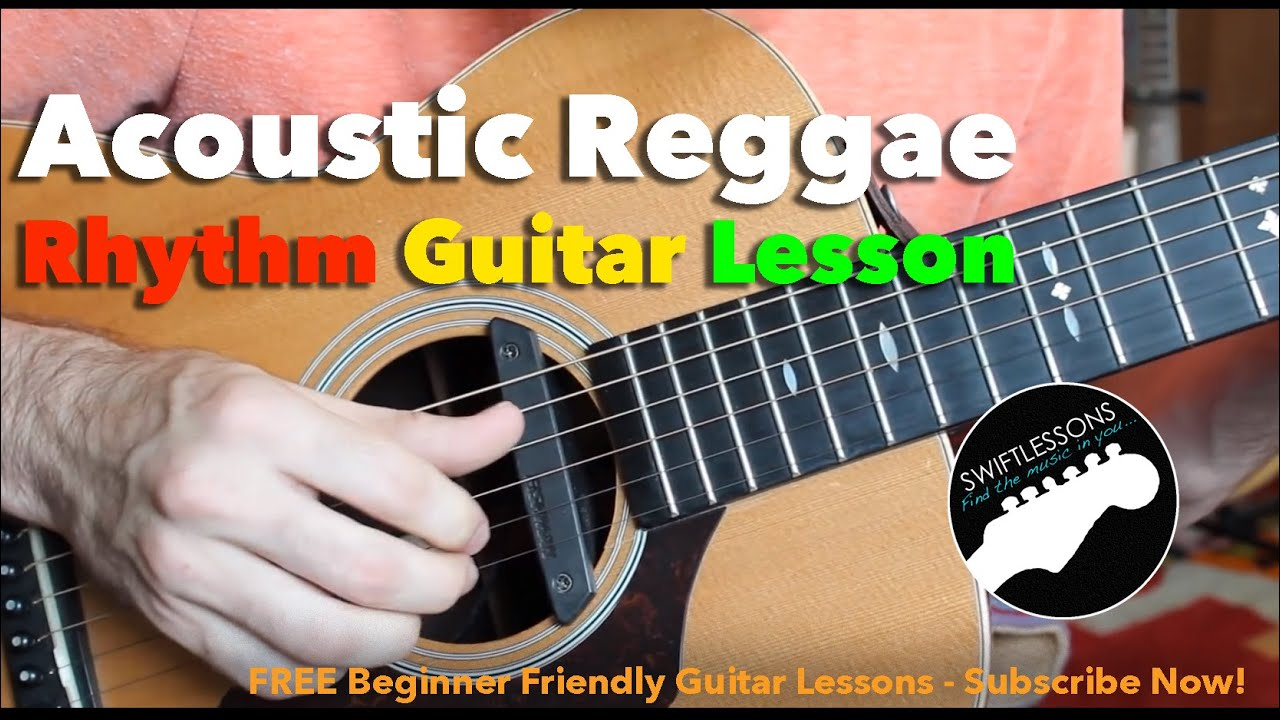 Acoustic Reggae Guitar Lesson How To Play A Reggae Guitar Rhythm