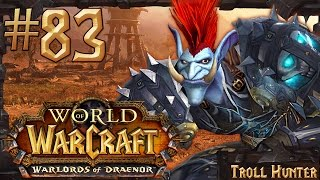 World of Warcraft: Warlords of Draenor 1-100 Walkthrough | Part 83