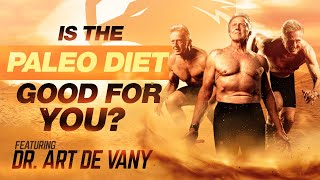 The Caveman Diet with Dr Art De Vany | Is the Paleo Diet good for you?