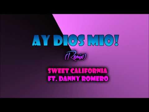 Ay Dios Mío!(Remix)-Sweet California ft. Danny Romero