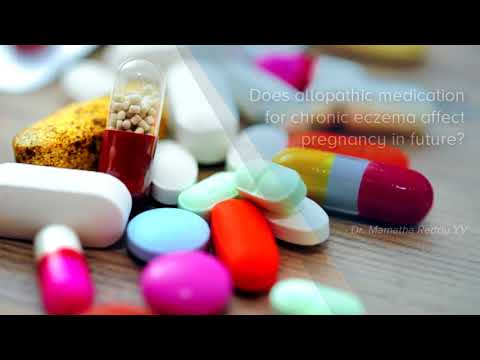 Does allopathic medication for chronic eczema affect pregnancy in future? Dr  Mamatha Reddy YV