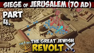 The Siege of Jerusalem (70 AD) - The Destruction of the Second Temple (Part 4/4)