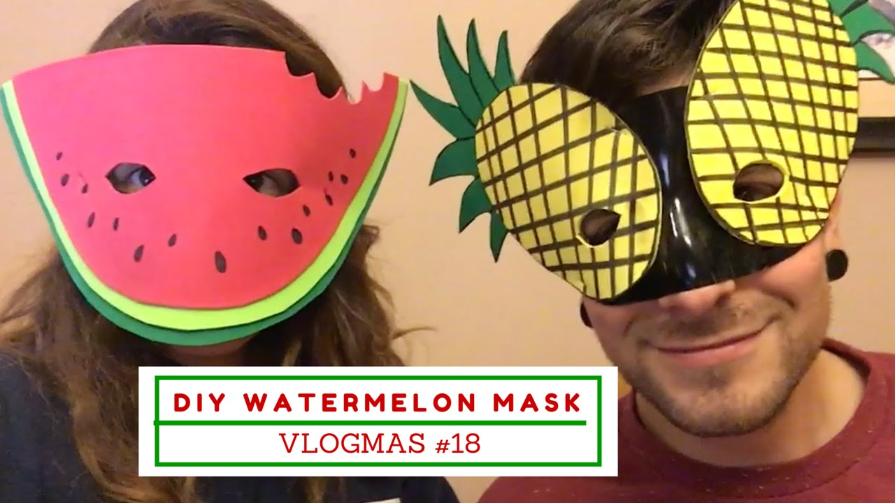 DIY Watermelon Mask + Vegan Masquerade | VLOGMAS Day 18