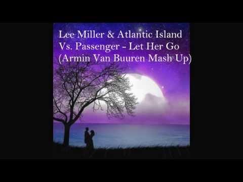 Lee Miller & Passenger - Atlantic Island Vs Let Her Go (Armin Van Buuren Mashup)