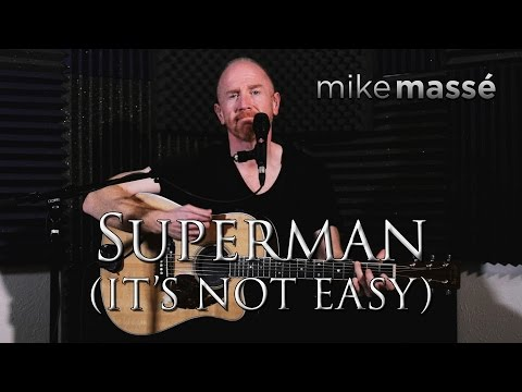 Superman (Five for Fighting cover) - Mike Massé (for Monica and Allison)