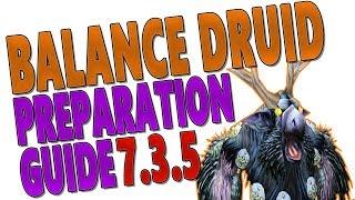7.3.5 BALANCE DRUID (BOOMKIN) PREPARATION GUIDE (Antorus): NEW Rotation   Legendaries   Tier 21