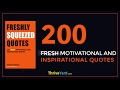Freshly Squeezed Quotes - 200 Fresh Motivational and Inspirational Quotes
