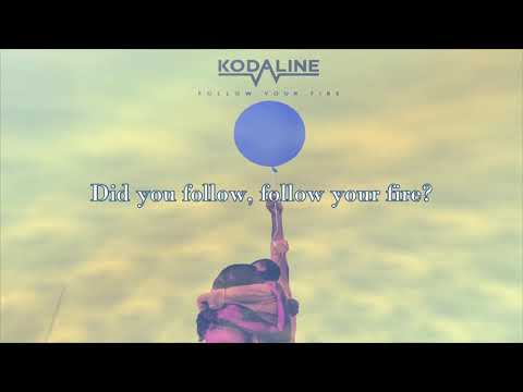 Kodaline - Follow Your Fire (Lyric Video)