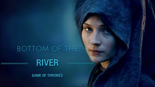 Game of Thrones - Bottom of the River