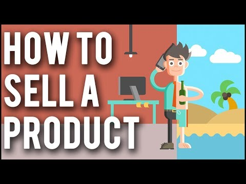 How To Sell A Product - 5 Practical Strategies To Sell Anything