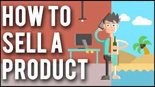 How To Sell A Product   5 Practical Strategies To Sell Anything