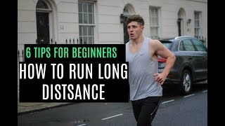 LONG DISTANCE RUNNING | 6 SIMPLE TIPS FOR BEGINNERS