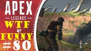 Apex Legends WTF & Funny Moments # 80