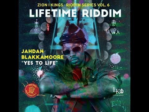 Jahdan Blakkamoore - Yes to Life (Lifetime Riddim) Zion I Kings