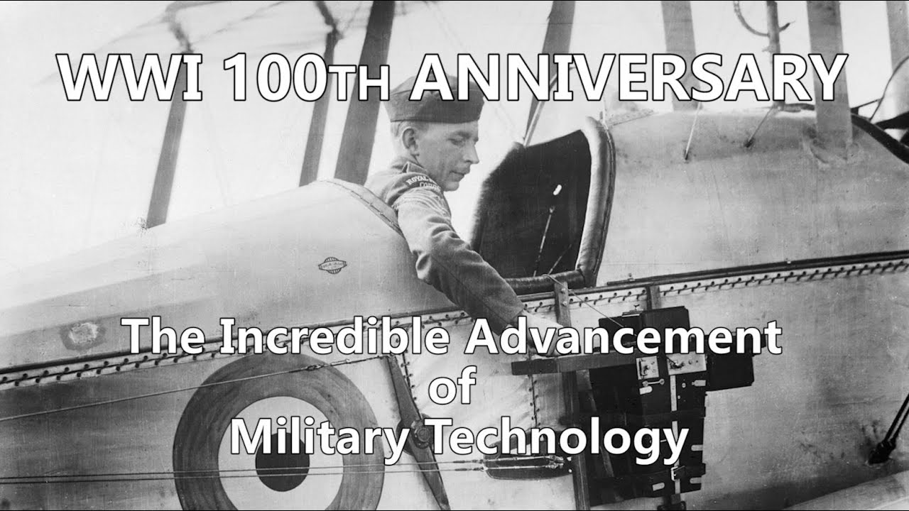 WWI 100th Anniversary: The Incredible Advancement of Military ...
