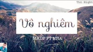 Vô Nghiệm   MadP ft NHA