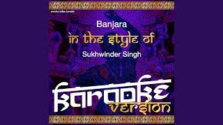 Banjara (In the Style of Sukhwinder Singh) (Karaoke Version)