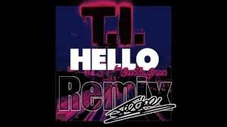 Hello (Chance With Me Remix) / T.I. Ft. Cee-Lo
