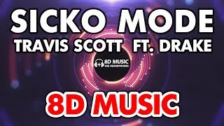 Travis Scott - SICKO MODE ft. Drake (8D Audio)