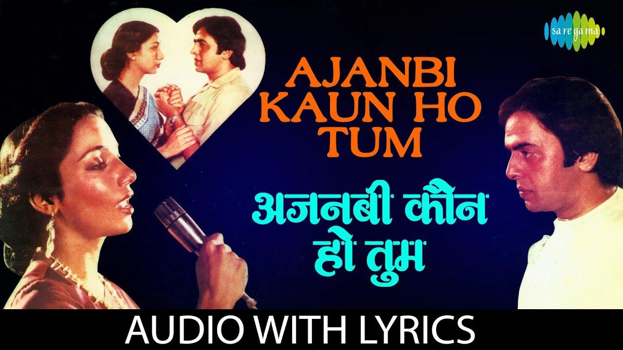 ajnabi kaun ho tum mp3 song free download