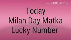 TODAY MILAN DAY MATKA LUCKY NUMBER
