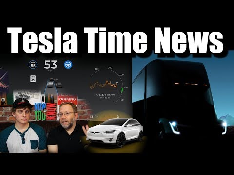 Tesla Time News - Tesla Software Updates, Tesla Semi Unveiling and more!