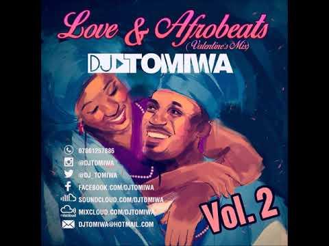 Love & Afrobeats Vol. 2 (Valentine's Mix) by DJ Tomiwa